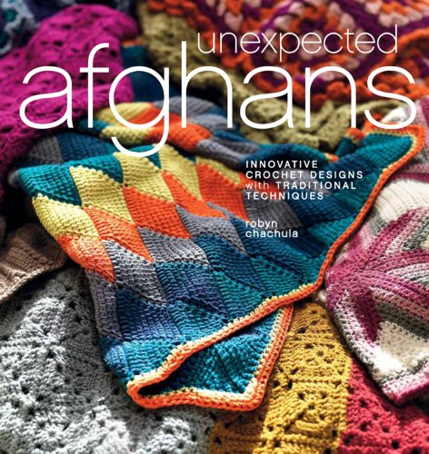 Crochet Designs (Unexpected Afghans: Innovative Crochet Designs with Traditional Techniques)