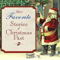 More Favorite Stories of Christmas Past Audiobook by Henry Van Dyke, Louisa May Alcott, Hans Christian Andersen, Lucy Maud Montgomery, Charles Dickens Narrated by Simon Prebble, Joyce Bean