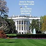 Arno's People the Iranian Affair    Doug Olsen