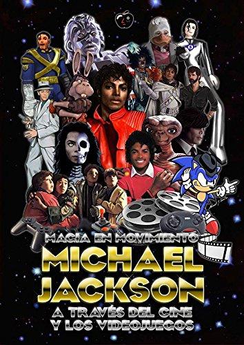MAGIA EN MOVIMIENTO: MICHAEL JACKSON A TRAVÉS DEL CINE Y LOS VIDEOJUEGOS Tapa blanda – 27 feb 2017 Toni Arias 8494626434 Biography: general Films