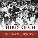 The Coming of the Third Reich Hörbuch von Richard J. Evans Gesprochen von: Sean Pratt