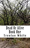 Dead Or Alive: Book One (Volume 1)