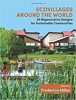 Ecovillages around the world 20 regenerative designs for ecovillages around the world 20 regenerative designs for sustainable communities frederica miller 9781844097432 amazon books fandeluxe Image collections