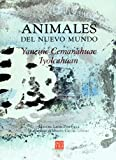 img - for Animales del Nuevo Mundo (Nuestras Voces) (Spanish Edition) book / textbook / text book
