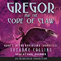 Gregor and the Code of Claw: The Underland Chronicles, Book 5 Audiobook by Suzanne Collins Narrated by Paul Boehmer