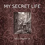 My Secret Life: Volume Two Chapter Sixteen | Dominic Crawford Collins