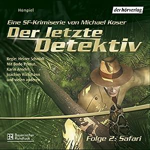Safari (Der letzte Detektiv 2) Hörspiel