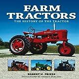 Farm Tractors, Robert N. Pripps, 076034051X