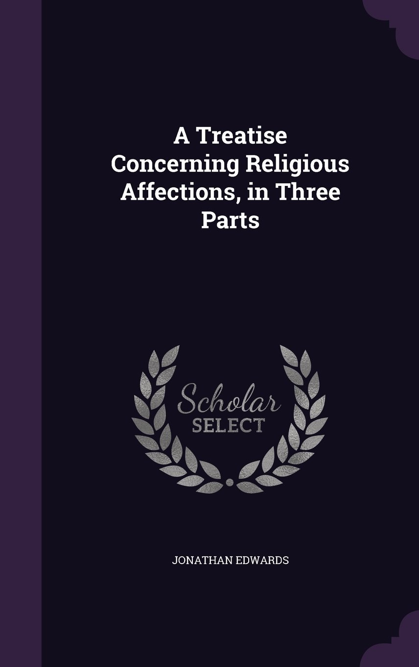 Download A Treatise Concerning Religious Affections, in Three Parts ebook
