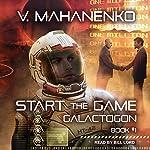 Start the Game: Galactogon Series, Book 1 | Vasily Mahanenko