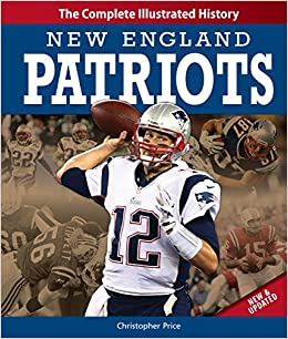 New England Patriots New   Updated Edition  The Complete Illustrated ... e64cb7e09