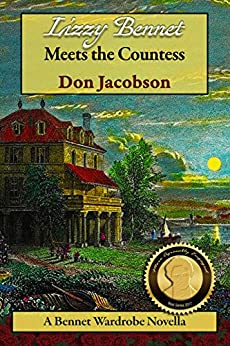 Lizzy Bennet Meets the Countess (The Bennet Wardrobe Book 3) by [Jacobson, Don, Lady, A]