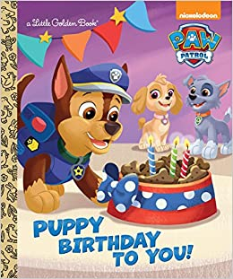 ce5943cc Puppy Birthday to You! (Paw Patrol) (Little Golden Book) Hardcover – July  28, 2015