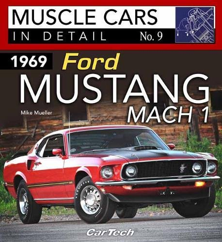 1969 Ford Mustang Mach 1: Muscle Cars In Detail No. 9 (Mustang 1 Mach Ford)