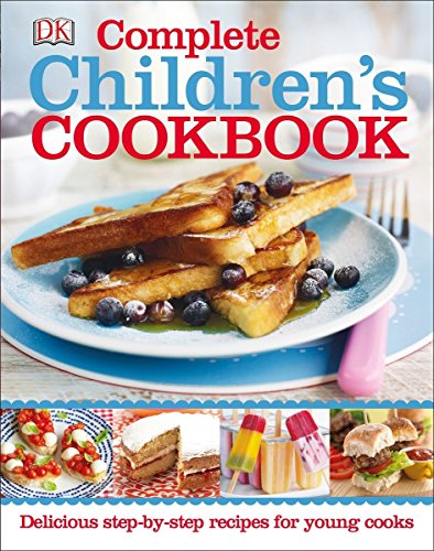 Complete Children's Cookbook: Delicious Step-by-Step Recipes for Young Cooks by DK