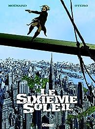 Le Sixième Soleil, Tome 3 : par Laurent Moënard