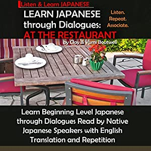 Learn Japanese through Dialogues: At the Restaurant Audiobook