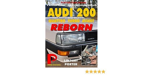 AUDI 200 quattro TURBO AVANT REBORN (Audi 5000 in USA): A modern classic - A restoration masterclass, Lindsay Porter, eBook - Amazon.com