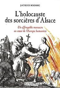 L'Holocauste des Sorcières d'Alsace par Jacques Roehrig