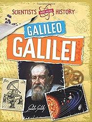 Scientists Who Made History: Galileo Galilei