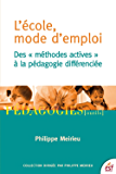 L'École, mode d'emploi: Des méthodes actives à la pédagogie différenciée