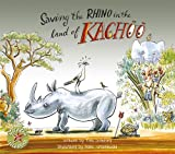 Saving the Rhino in the Land of Kachoo, Groenewald Scotford, 1431407607
