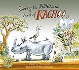 Saving the Rhino in the Land of Kachoo, Groenewald Scotford, 1431407607