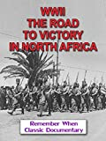 WWII - The Road To Victory In North Africa