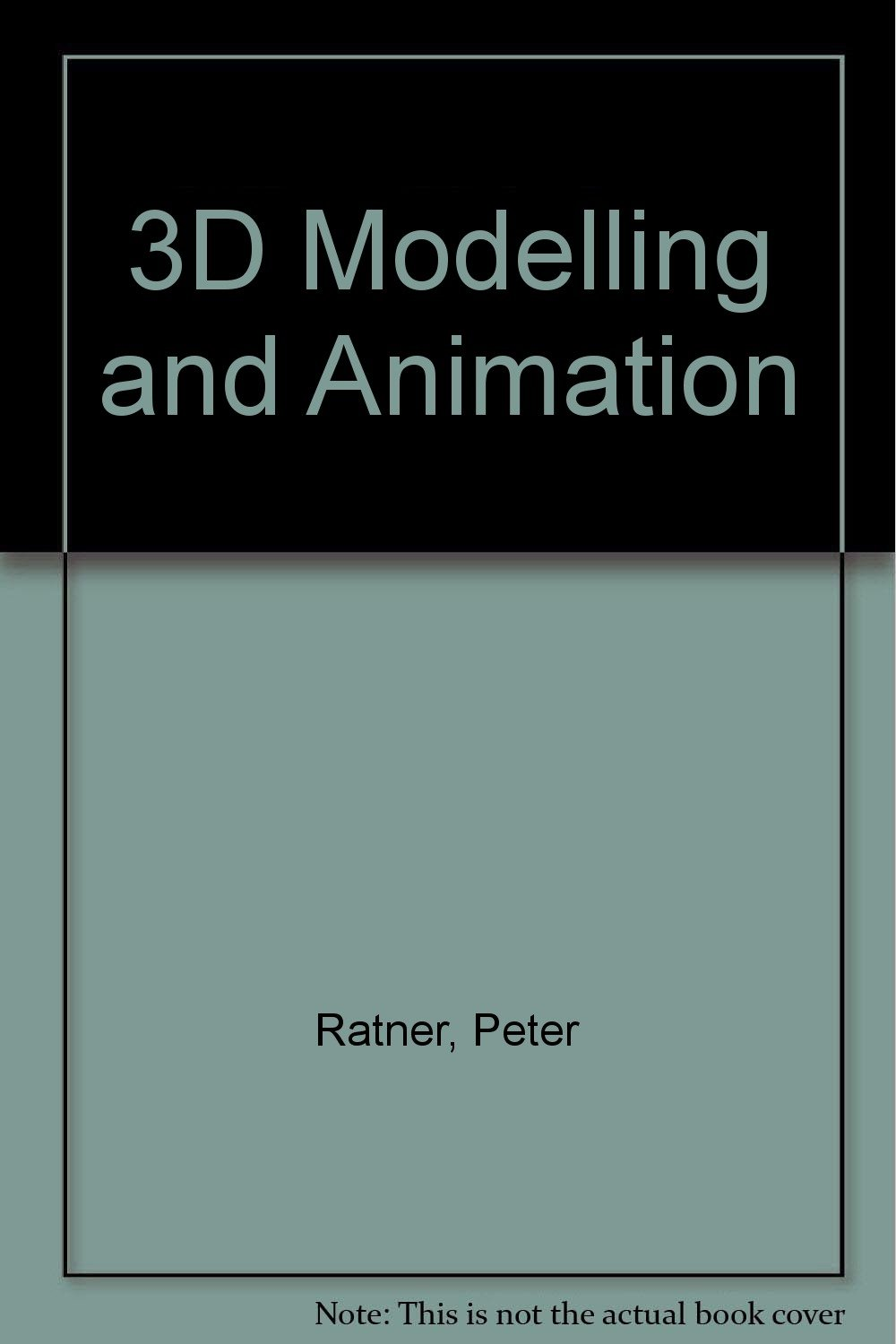 3D Modelling and Animation: Amazon co uk: Peter Ratner
