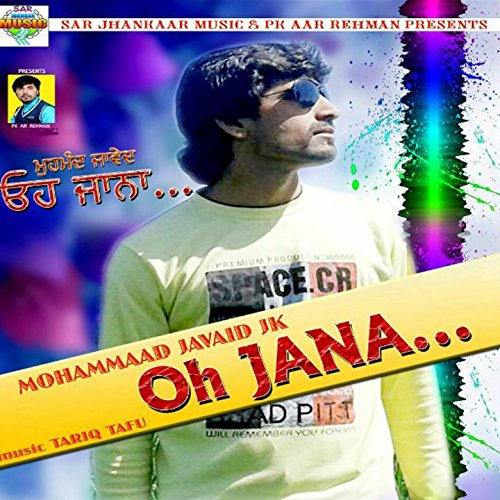 O O Jane Jana New Song Mp3 Download: Oh Jana By Mohammaad Javaid J.K. On Amazon Music