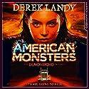 American Monsters: The Demon Road Trilogy, Book 3 Hörbuch von Derek Landy Gesprochen von: Kathryn Griffiths