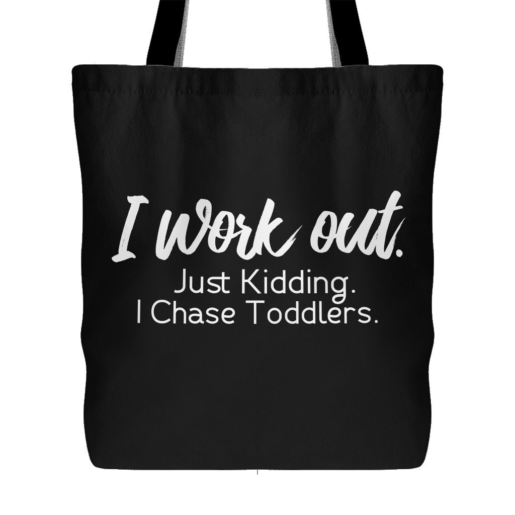 18x18 Wife I Work Out Just Kidding I Chase Toddlers Tote Gym Bag Perfect Funny Gift for Mom Sister