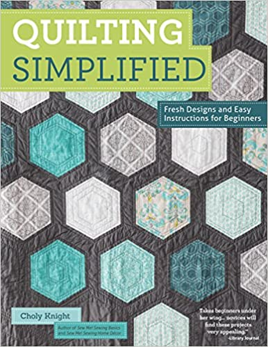 Quilting Simplified: Fresh Designs and Easy Instructions for ... : quilting for beginners uk - Adamdwight.com