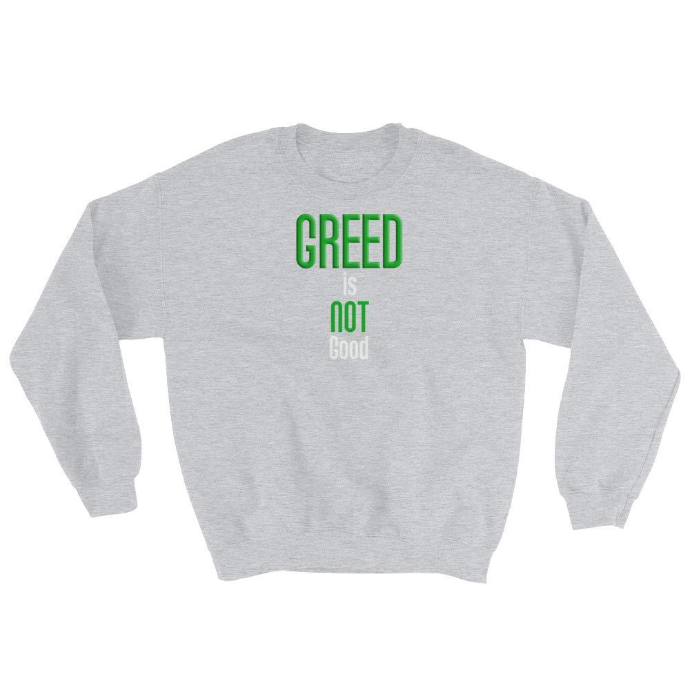 Greed is Not Good Sweatshirt Sport Grey