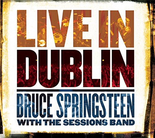 Bruce & the Sessions Band Springsteen: Live In Dublin (Audio CD)