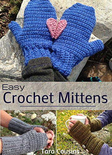 Easy Crochet Mittens (Tiger Road Crafts Book 11)