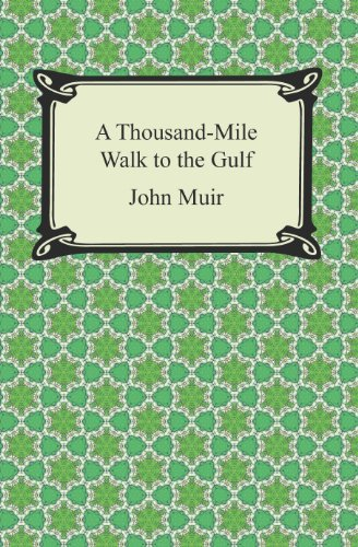 - A Thousand-Mile Walk to the Gulf
