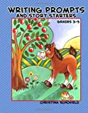 Writing Prompts and Story Starters, Christina Schofield, 149498718X