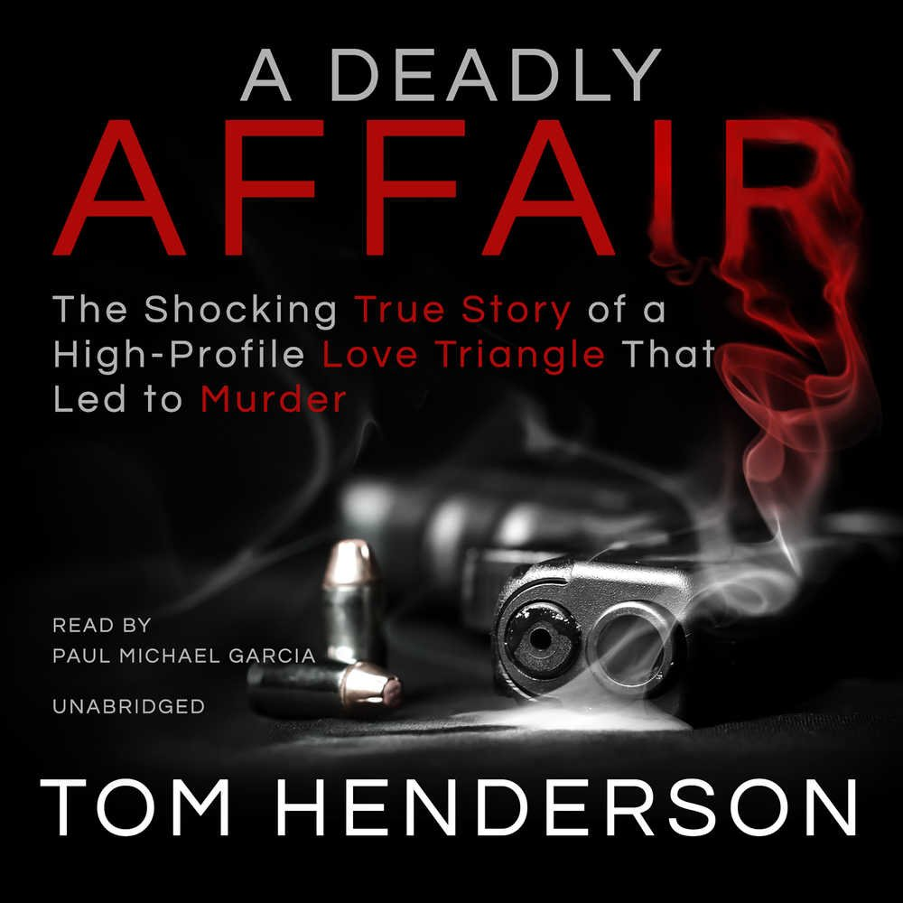 A Deadly Affair The Shocking True Story Of A High Profile Love