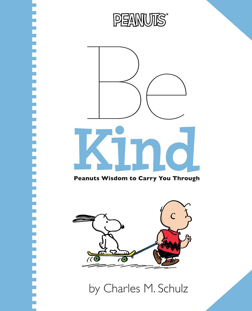 Read Online Peanuts: Be Kind: Peanuts Wisdom to Carry You Through pdf
