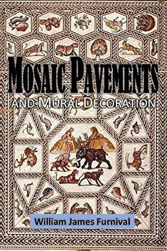 - Mosaic Pavements and Mural Decoration: Notes and Excerpts on their History, Materials, Manufacture & Use (1904)