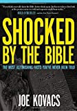 Shocked by the Bible: The Most Astonishing Facts You've Never Been Told by Joe Kovacs (2008-09-28)