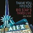 Thank You, Friends: Big Star's Third Live... [2 CD/DVD]