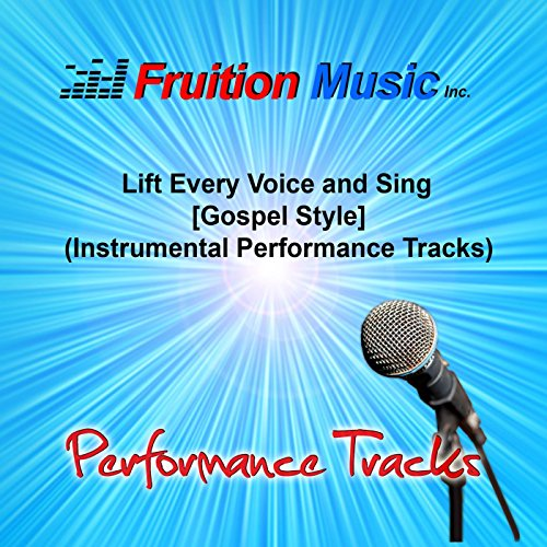 Lift Every Voice and Sing (Low Key) [Gospel Style] [Instrumental Performance Track]