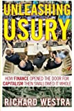 Unleashing Usury: How Finance Opened the Door to Capitalism Then Swallowed It Whole