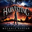 The Harvesting (The Harvesting Series Book 1) Audiobook by Melanie Karsak Narrated by Kristin James