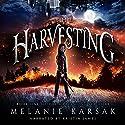 The Harvesting (The Harvesting Series Book 1) Audiobook by Melanie Karsak Narrated by Kristin James
