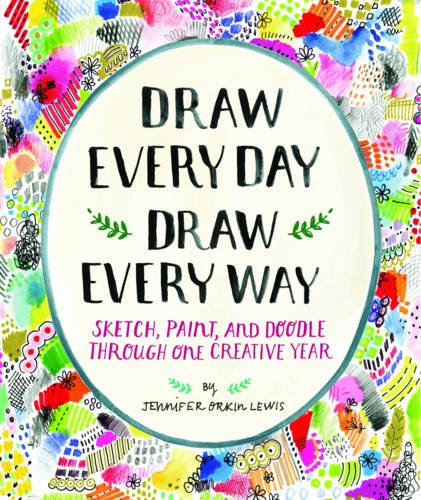 draw-every-day-draw-every-way-guided-sketchbook-sketch-paint-and-doodle-through-one-creative-year