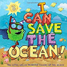 I Can Save the Ocean!: The Little Green Monster Cleans Up the Beach (Little Green Books)