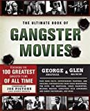 img - for The Ultimate Book of Gangster Movies: Featuring the 100 Greatest Gangster Films of All Time book / textbook / text book
